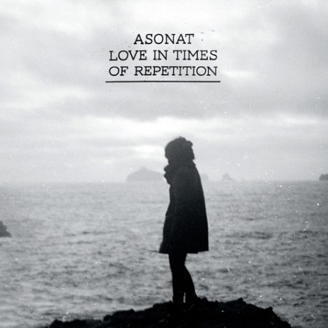 - 'love in times of repetition', asonat's debut album is refreshing to the ear -